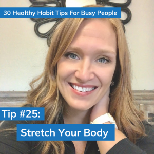 Tip #25: Stretch Your Body
