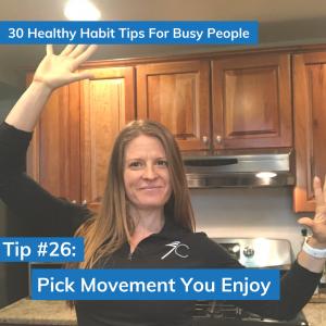 Tip #26: Pick a Movement You Enjoy