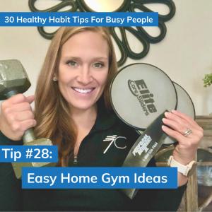 Tip #28: Easy Home Gym Ideas