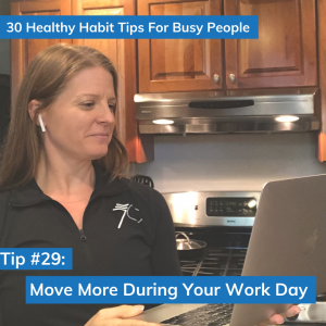 Tip #29: Move More During Your Work Day