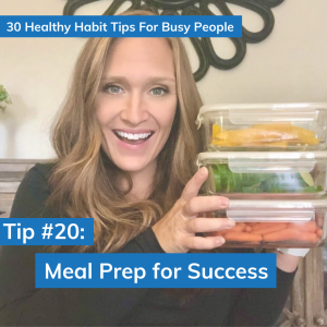Tip #20: Meal Prep for Success