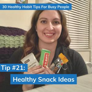 Tip #21: Healthy Snack Ideas