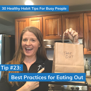 Tip #23: Best Practices For Eating Out